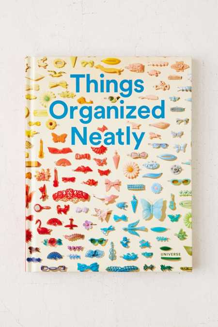 Things Organized Neatly: The Art Of Arranging The Everyday By Austin Radcliffe