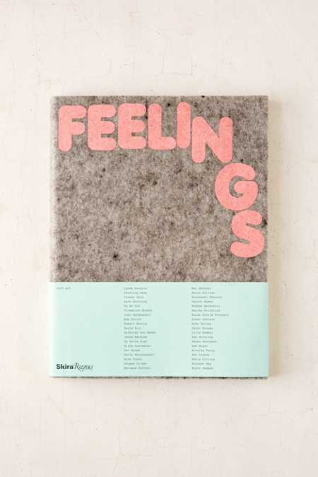 Feelings: Soft Art By Tracey Emin, John Baldessari, Ryan McGinley, Sarah Nicole Prickett & Simon Castets