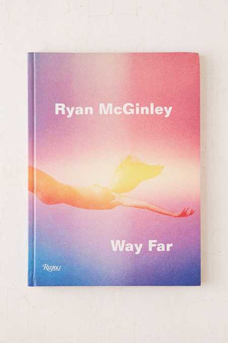 Ryan McGinley: Way Far By David Rimanelli