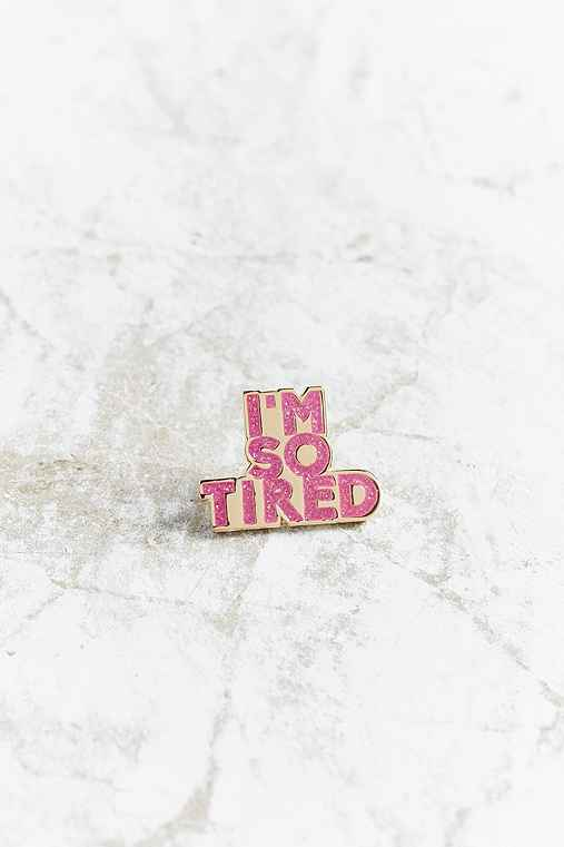 Bermuda Press I'm So Tired Pin,PINK,ONE SIZE