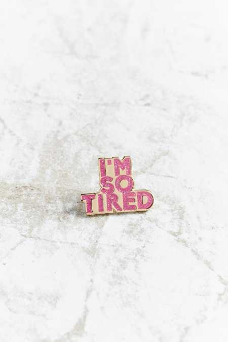 Bermuda Press I'm So Tired Pin