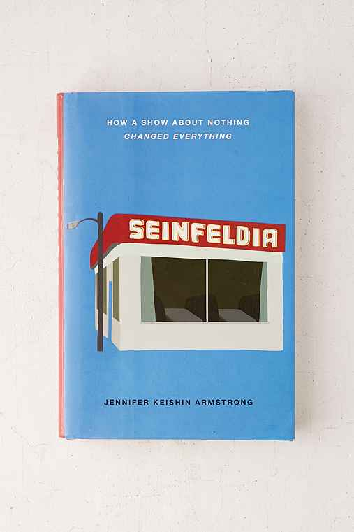 Seinfeldia: How A Show About Nothing Changed Everything By Jennifer Keishin Armstrong,ASSORTED,ONE SIZE