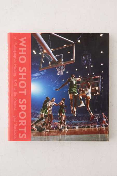 Who Shot Sports: A Photographic History, 1843 To The Present By Gail Buckland
