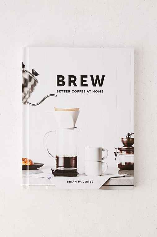 Brew: Better Coffee At Home By Brian W. Jones,ASSORTED,ONE SIZE