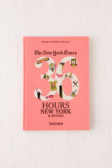 The New York Times: 36 Hours, New York & Beyond By Barbara Ireland