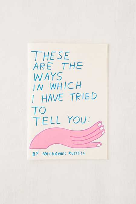 These Are the Ways in Which I Have Tried To Tell You By Nathaniel Russell