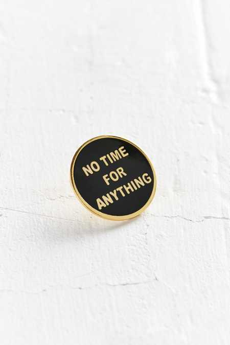 Explorer's Press No Time For Anything Lapel Pin