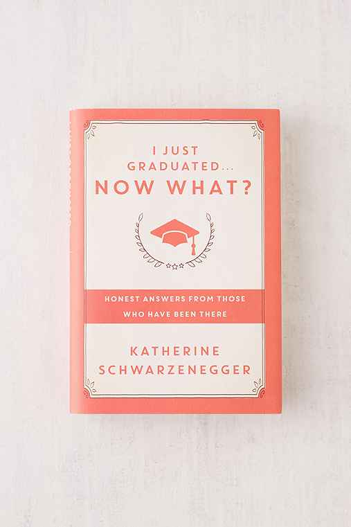 I Just Graduated... Now What? By Katherine Schwarzenegger,ASSORTED,ONE SIZE