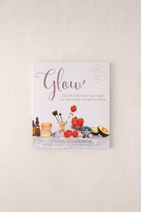 Glow: The Nutritional Approach to Naturally Gorgeous Skin by Nadia Neumann