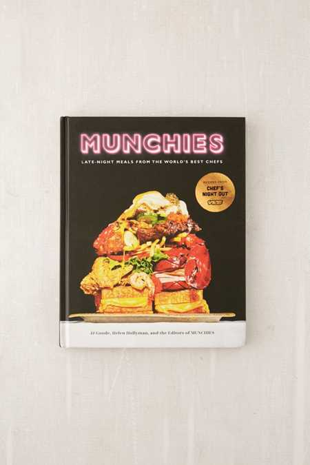 MUNCHIES: Late-Night Meals from the World's Best Chefs By JJ Goode, Helen Hollyman & the Editors of MUNCHIES