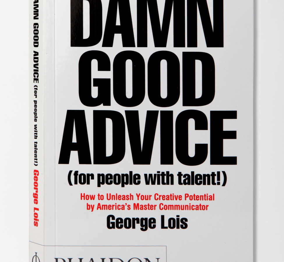 Slide View: 1: Damn Good Advice By George Lois