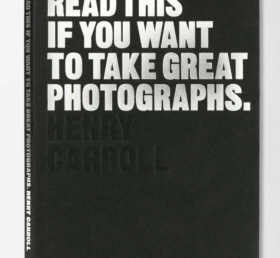 Slide View: 2: Read This If You Want To Take Great Photographs par Henry Carroll