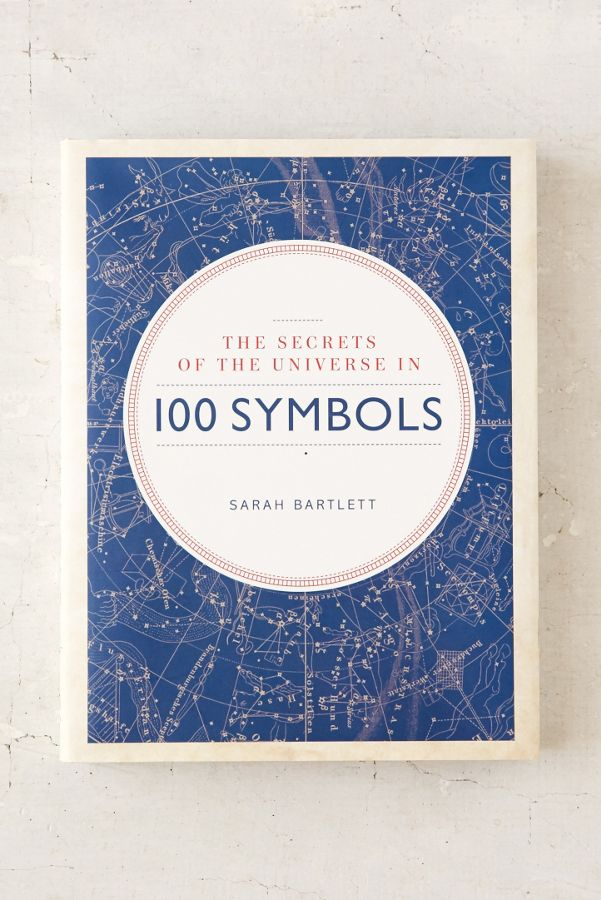 Secrets Of The Universe In 100 Symbols By Sarah Bartlett Urban