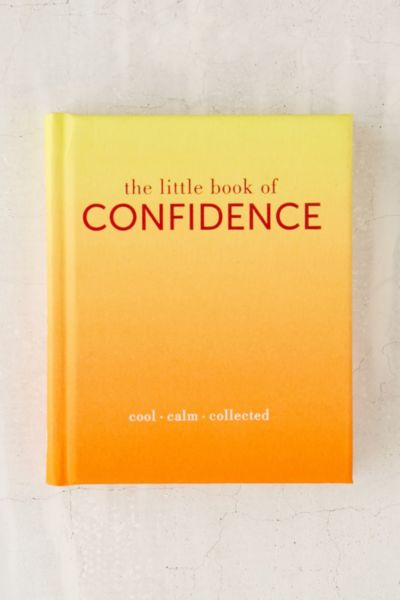 The Little Book Of Confidence: Cool Calm Collected By Tiddy Rowan - Assorted One Size at Urban Outfitters