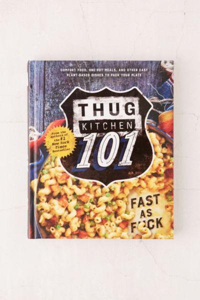 Thug Kitchen 101 By Thug Kitchen
