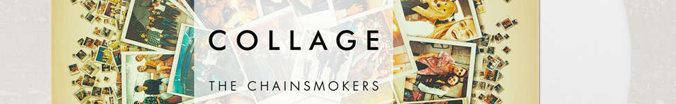 Thumbnail View 1: The Chainsmokers - Collage EP