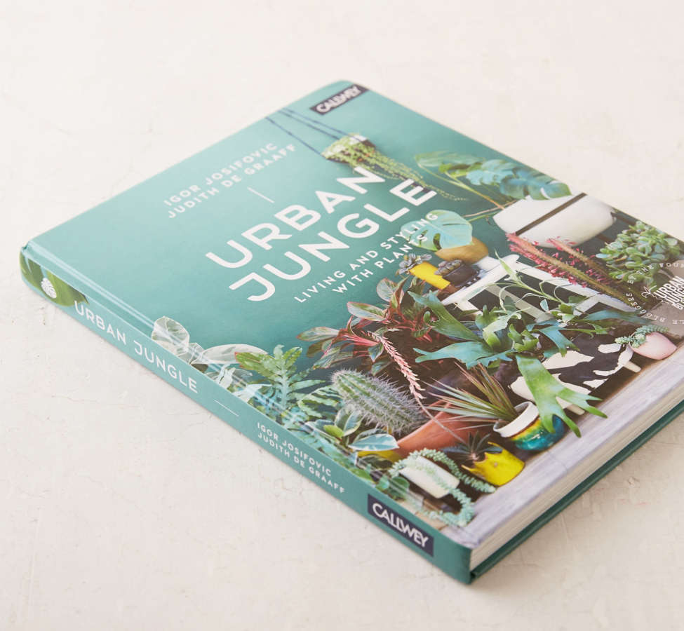 Slide View: 3: Urban Jungle: Living And Styling With Plants By Igor Josifovic & Judith de Graaff
