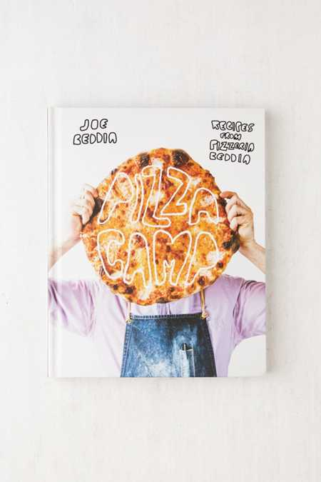 Pizza Camp: Recipes From Pizzeria Beddia By Joe Beddia
