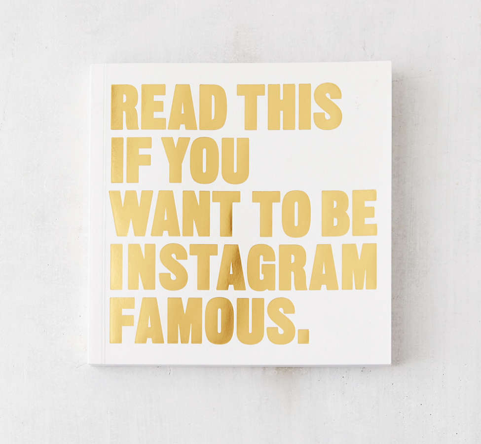Slide View: 1: Read This if You Want to Be Instagram Famous By Henry Carroll