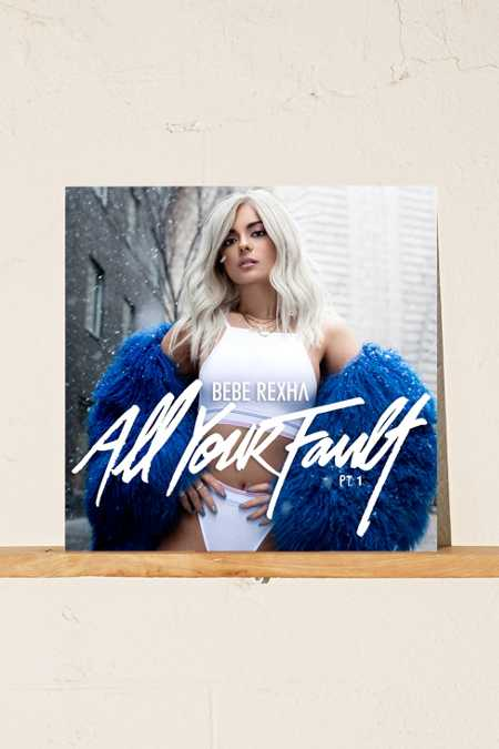 Bebe Rexha - All Your Fault: Pt 1. Exclusive EP