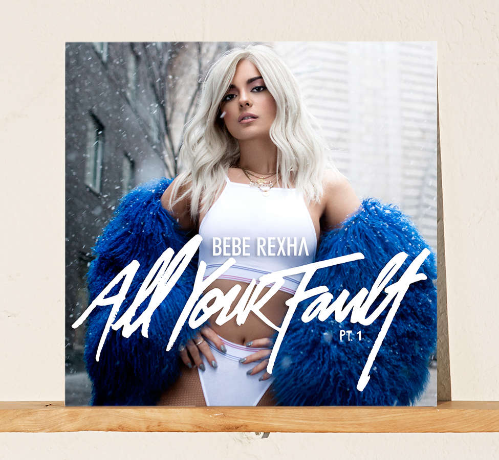 Slide View: 1: Bebe Rexha - All Your Fault: Pt 1. Exclusive EP