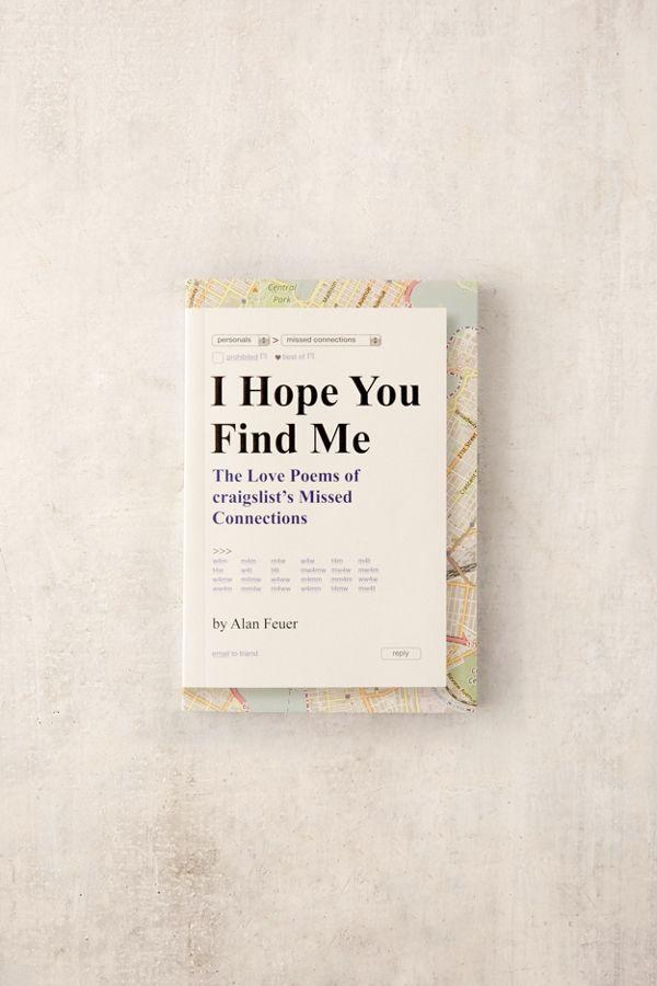 I Hope You Find Me The Love Poems Of Craigslists Missed