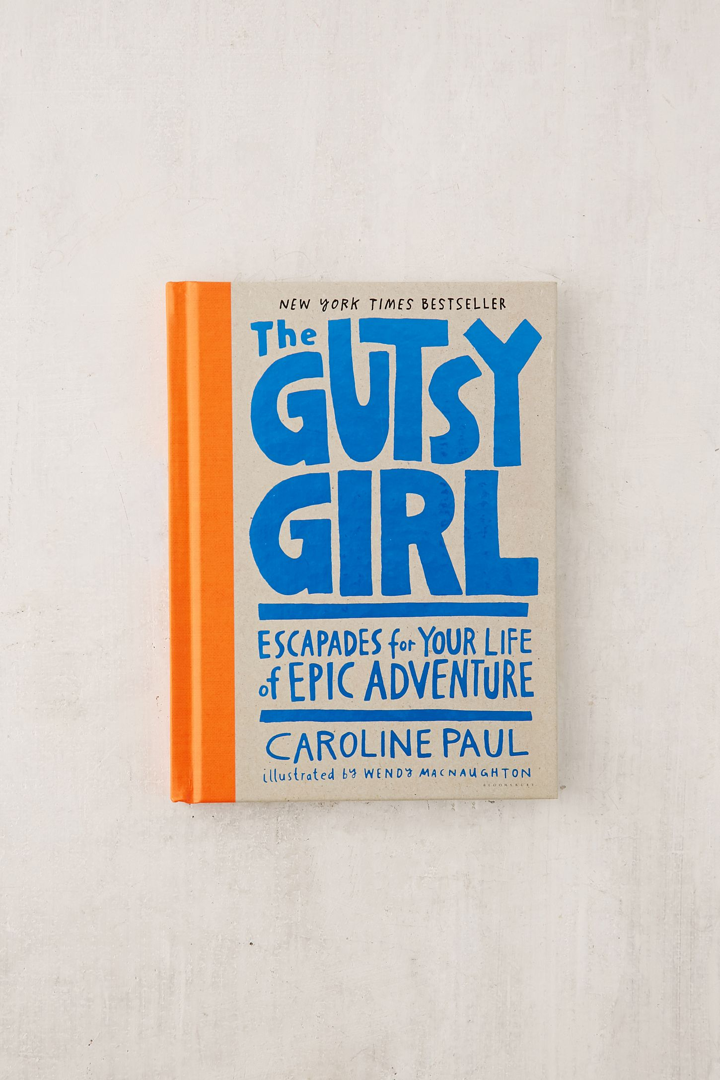 The Gutsy Girl: Escapades for Your Life of Epic Adventure By Caroline Paul.  Tap image to zoom. Hover to zoom. Double Tap to Zoom