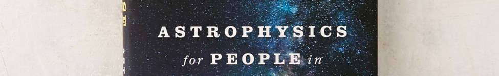 Thumbnail View 1: Astrophysics for People in a Hurry By Neil deGrasse Tyson