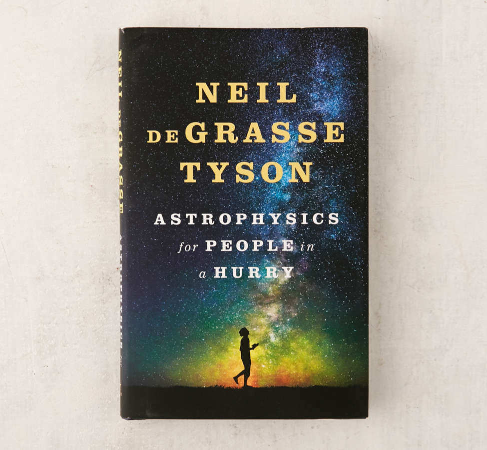 Slide View: 1: Astrophysics for People in a Hurry By Neil deGrasse Tyson
