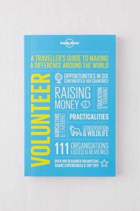 Volunteer: A Traveler's Guide to Making a Difference Around the World By Lonely Planet