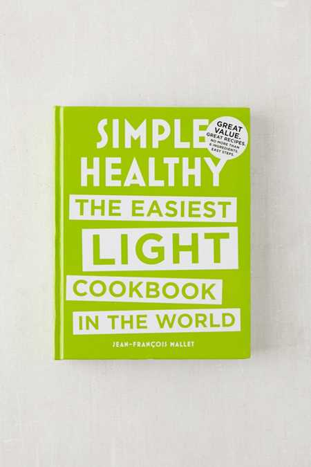 Simple Healthy: The Easiest Light Cookbook in the World By Jean-Francois Mallet