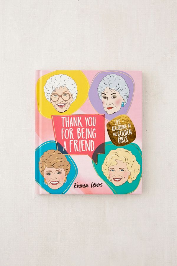 thank you for being a friend life according to the golden girls by