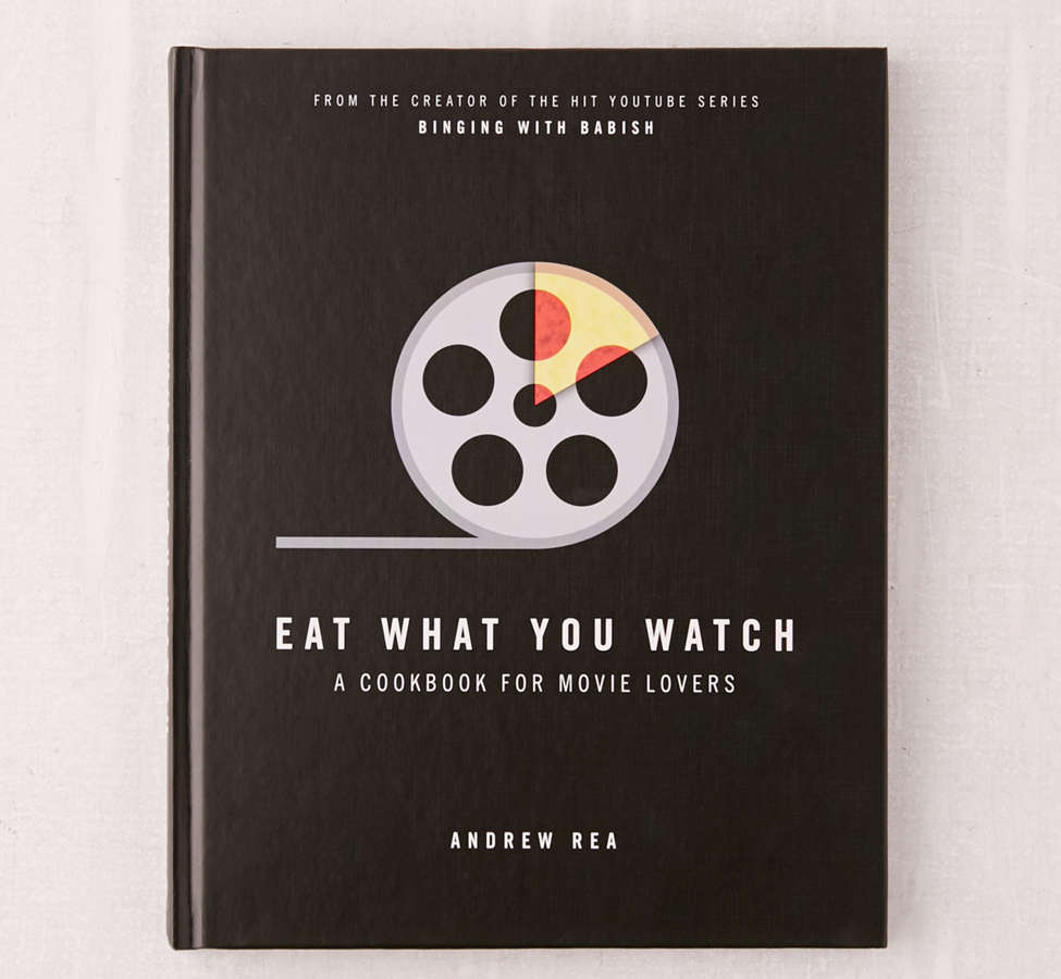 Slide View: 1: Eat What You Watch: A Cookbook for Movie Lovers By Andrew Rea