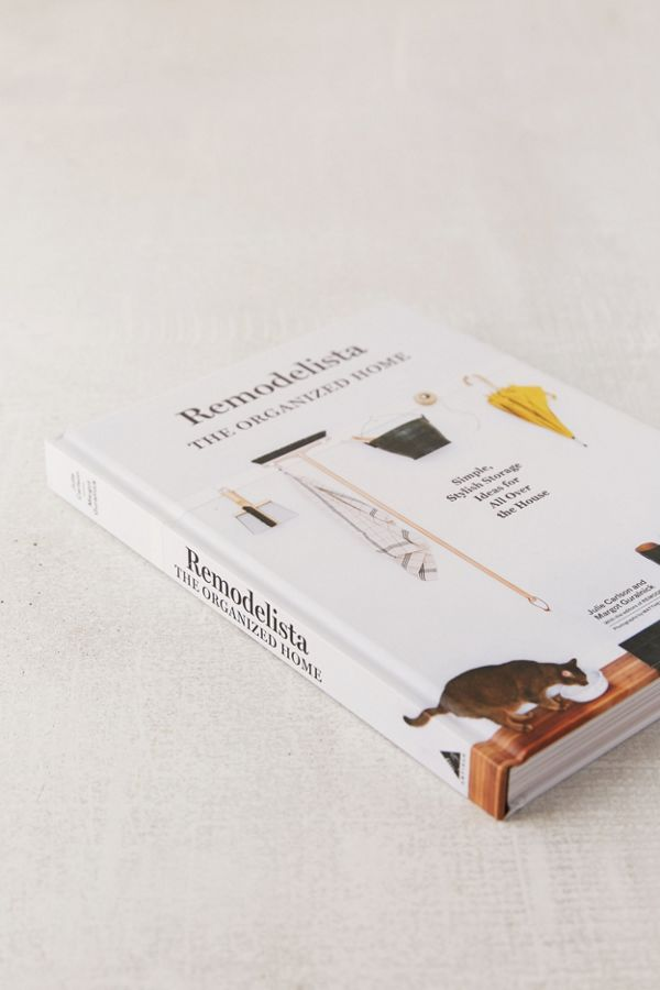 remodelista the organized home by julie carlson margot guralnick