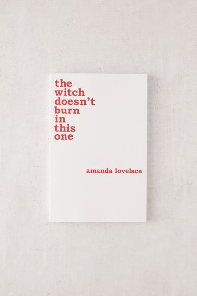 Slide View: 1: the witch doesn't burn in this one By Amanda Lovelace