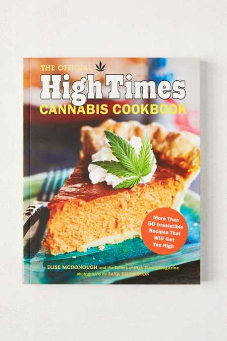 The Official High Times Cannabis Cookbook By Elise McDonough