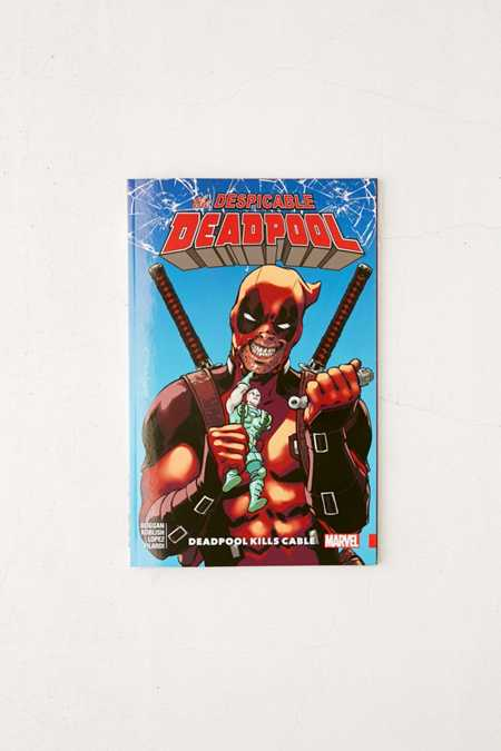 Despicable Deadpool Vol. 1: Deadpool Kills Cable By Gerry Duggan