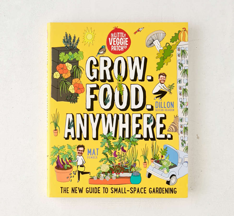 Slide View: 1: Grow. Food. Anywhere.: The New Guide to Small-Space Gardening par Mat Pember et Dillon Seitchik-Reardon