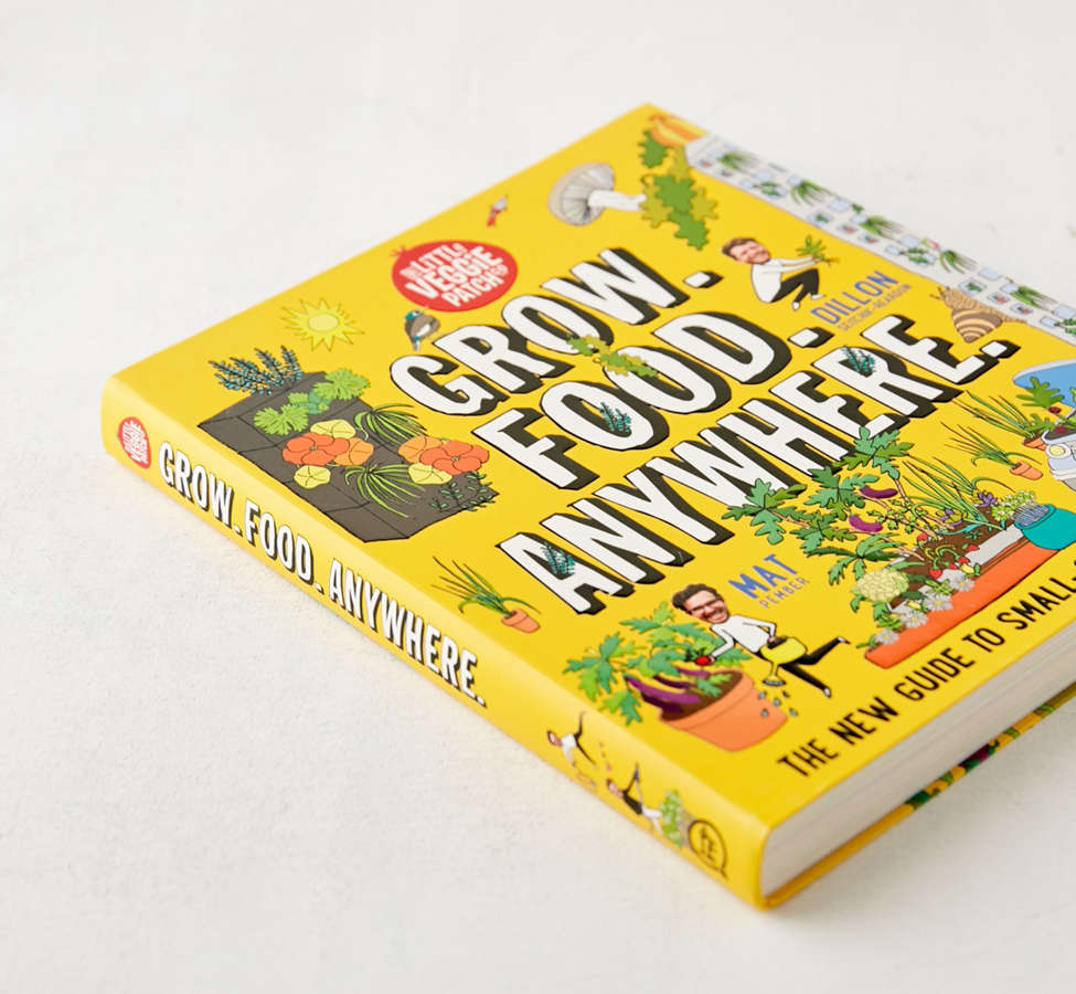 Slide View: 3: Grow. Food. Anywhere.: The New Guide to Small-Space Gardening par Mat Pember et Dillon Seitchik-Reardon