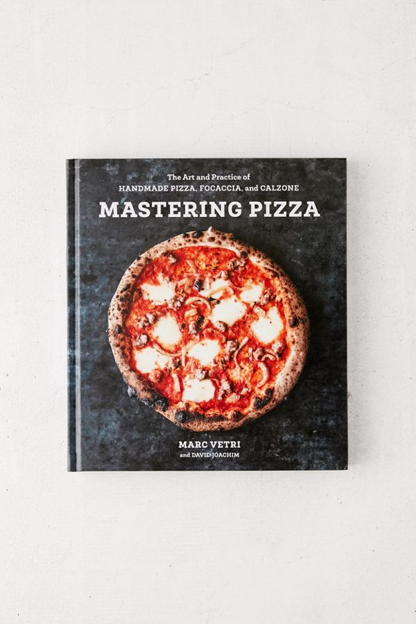 Mastering Pizza: The Art and Practice of Handmade Pizza, Focaccia, and Calzone By Mark Vetri & David Joachim | Urban Outfitters